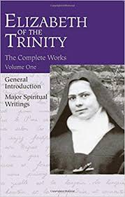 The Complete Works of  Elizabeth of The Trinity Vol 1 / Major Spiritual Writings, Translated by Aletheia Kane OCD